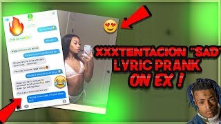 "XXXTENTACION ""SAD"" LYRIC PRANK ON EX  GONE RIGHT!!!!!"