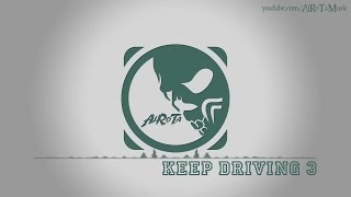 Keep Driving 3 by Jack Elphick - [Electro Music]