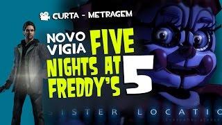 FNAF Sister Location Novo Vigia - Curta de Animação - Quasar Jogos