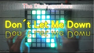 The Chainsmokers - Don't Let Me Down // Launchpad MK2 Cover