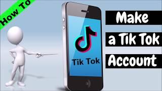 How To Make A Tik Tok Account 2018