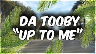 """Da Tooby - """"Up To Me"""" (OFFICIAL MUSIC VIDEO)"""