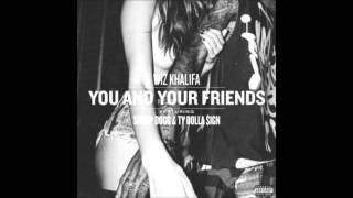 Wiz Khalifa Feat. Snoop Dogg & Ty Dolla $ign - You & Your Friends (Lyrics)