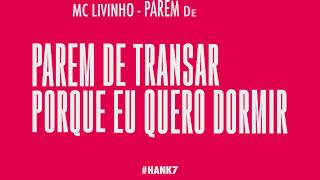 MC Livinho - Parem de Transar prod. Dj Perera 🎵( lyrics ) #Hank7