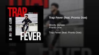 Trap Fever (feat. Pronto Doe)
