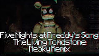 The Living Tombstone - Five Nights at Freddy's 1 (MeSky Remix) | [Video by SkyluX]