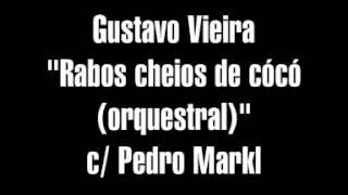 Gustavo Vieira - Rabos cheios de cócó (orquestral)