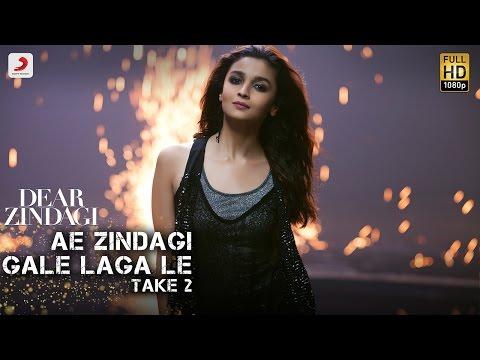 Ae Zindagi Gale Laga Le Lyrics - Alia Bhatt - Dear Zindagi