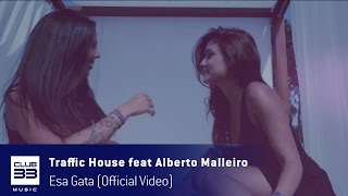 Traffic House Feat Alberto Malleiro - Esa Gata (Official Video)