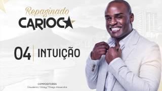Carioca - 04 • Intuição (ÁUDIO OFICIAL)