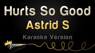 Astrid S - Hurts So Good (Karaoke Version)