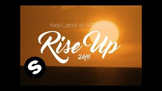 Yves Larock & LVNDSCAPE feat. Jaba - Rise Up 2k16 (Lyric Video)