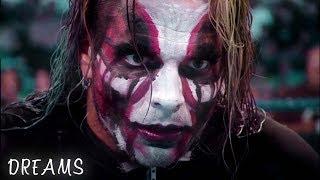 ● Jeff Hardy || Dreams || ► 2017 ᴴᴰ ●