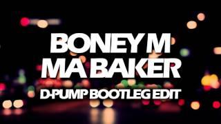 Boney M - Ma Baker (D-Pump Bootleg Edit)