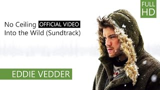 Eddie Vedder - No Ceiling (Into the wild) OFFICIAL VIDEO
