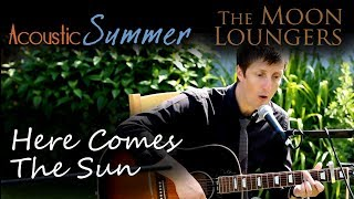 The Beatles Here Comes The Sun | Acoustic Cover by the Moon Loungers (with guitar tab)