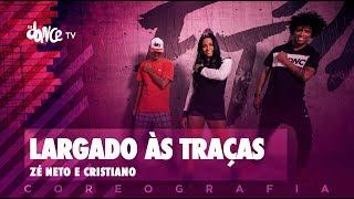 Largado às Traças - Zé Neto e Cristiano   FitDance TV (Coreografia) Dance Video