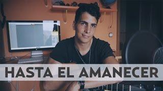HASTA EL AMANECER - Nicky Jam (Cover by Alberto Aibar)