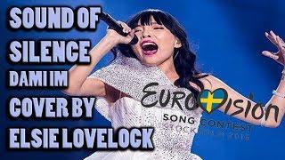 Sound of Silence - Dami Im (Eurovision 2016 - Australia) cover by Elsie Lovelock