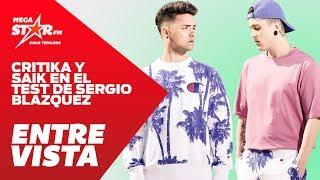MegaStarFM - Critika y Saik en el test de Sergio Blázquez