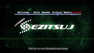 Antizimex - Kalle Theodor (Ezitsuj Remix) Teaser