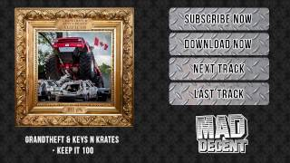 Grandtheft & Keys N Krates - Keep It 100 [Official Full Stream]