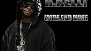 R.kelly More and More