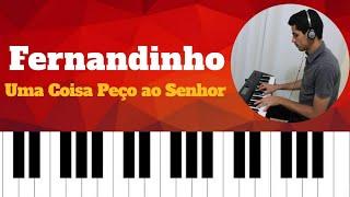 Uma Coisa Peço ao Senhor - Fernandinho (Video Aula Teclado)