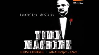 CLUB FM - LOOSE CONTROL- TIME MACHINE (English Golden Oldies)  with RJ Carl Frenais