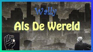 Wally - Als De Wereld LYRICS