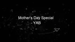 Mother's Day Special - Rap song |YAB|