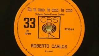 Eu Te Amo, Te Amo, Te Amo   Roberto Carlos Compacto Simples 1968 wmv