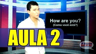 LIVE ENGLISH - Aula 02: How are you?