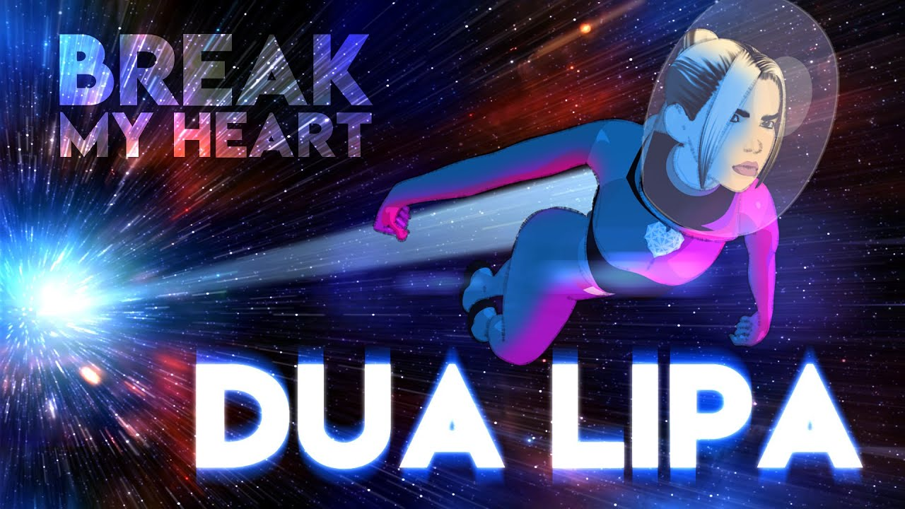 Dua Lipa - Break My Heart