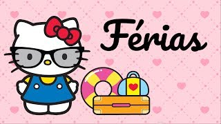 Férias com a Hello Kitty | O Mundo da Hello Kitty