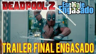 DEADPOOL 2 Trailer Final Engasado