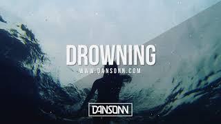 Drowning (With Hook) - Dark Sad Piano Beat | Prod. By Dansonn