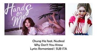 Chung Ha feat. Nucksal - Why Don't You Know [Lyrics Romanized | SUB ITA]
