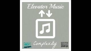 Elevator Music - Complexity