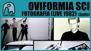 OVIFORMIA SCI - Fotografía (Live 1982) [Audio]