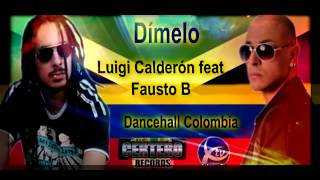 Luigi Calderon feat Fausto B - Dímelo