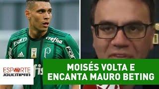 "Moisés VOLTA e encanta Mauro Beting: ""jogou mais que todos!"""