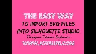 The Easy Way to Import SVG Files into the Silhouette Studio Designer Edition Software
