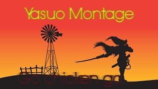 Saydza Sama Yasuo Montage- Go chicken go...