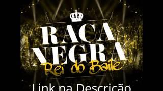 Raça Negra - 2015 - Rei do Baile (Baixar cd Completo)