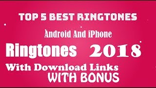 Top 5 Best Ringtones of 2018 [Download Link]
