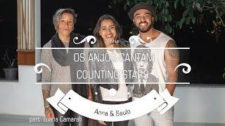 Anna e Saulo (Mashup - Os Anjos Cantam & Counting Stars) ft. Luana Camarah