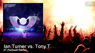 Ian Turner vs. Tony T. - #1 (NaXwell Remix)