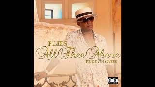 Plies - All Thee Above Feat. Kevin Gates [Official Audio]
