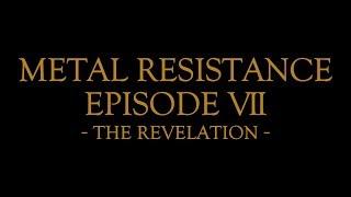 METAL RESISTANCE EPISODE VII - THE REVELATION -